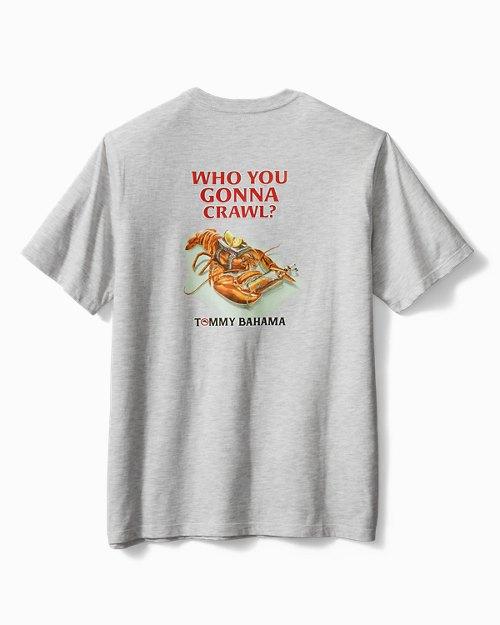 Who You Gonna Crawl T-Shirt